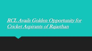 RCL Avails Golden Opportunity for Cricket Aspirants of Rajasthan