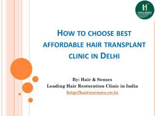 How to Choose Best Aaffordable Hair Transplant Clinic In Delhi