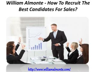 William Almonte - How To Recruit The Best Candidates For Sales?