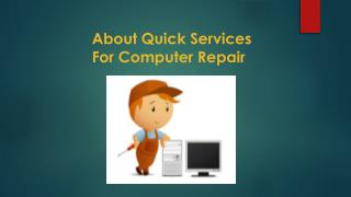 About quick services for computer repair