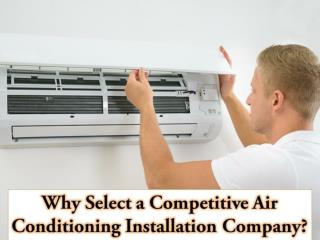 Why Select a Competitive Air Conditioning Installation Company?