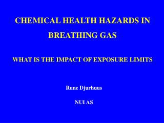 CHEMICAL HEALTH HAZARDS IN BREATHING GAS  WHAT IS THE IMPACT OF EXPOSURE LIMITS