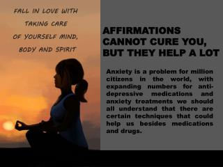 Affirmations Cannot Cure You, But They Help A Lot