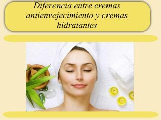 Diferencia entre cremas antienvejecimiento y cremas hidratantes