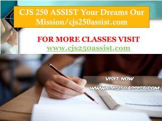 CJS 250 ASSIST Your Dreams Our Mission/cjs250assist.com