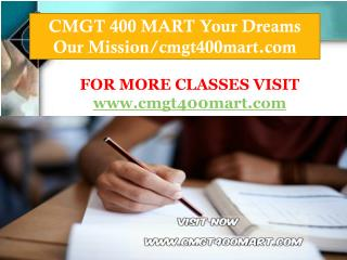 CMGT 400 MART Your Dreams Our Mission/cmgt400mart.com