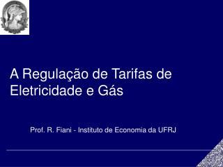 A Regula  o de Tarifas de Eletricidade e G s