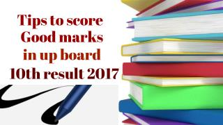 Tips to score good marks in up board 10th result 2017