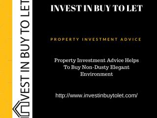 Property Investment Advice Helps To Buy Non-Dusty Elegant Environment