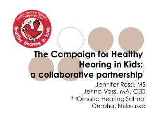 The Campaign for Healthy Hearing in Kids: a collaborative partnership
