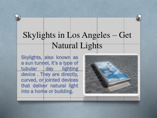 Amazing Skylights in Los Angeles by Lighten Up Skylight