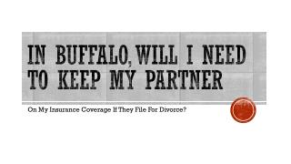 Must I Keep My Spouse On My Health Insurance If They File For Divorce In Buffalo