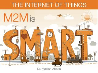 Internet of Things - M2M is Smart