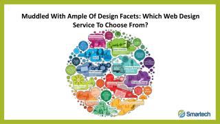Muddled With Ample Of Design Facets: Which Web Design Service To Choose From?