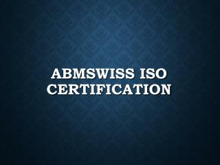 ABMSWISS ISO Certification