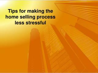 Tips for making the home selling process less stressful