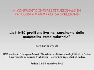 UOC Anatomia Patologica Azienda Ospedaliera - Universit  degli Studi di Padova Dipartimento di Scienze Statistiche - Uni