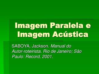 Imagem Paralela e Imagem Ac stica