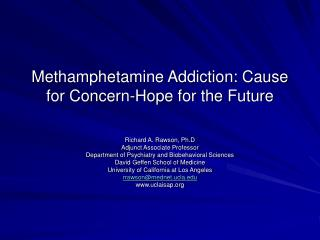 Methamphetamine Addiction: Cause for Concern-Hope for the Future