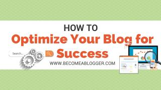 How to Optimize Your Blog for Success