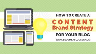 How to Create a Content Brand Strategy for Your Blog