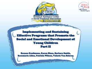 Implementing and Sustaining Effective Programs that Promote the  Social and Emotional Development of Young Children Part
