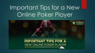 Important Tips for a New Online Poker Player
