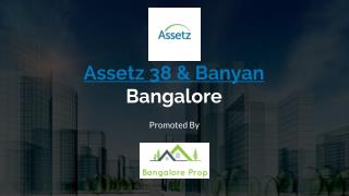 Assetz 38 and Banyan BHK Apartments