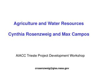Agriculture and Water Resources  Cynthia Rosenzweig and Max Campos
