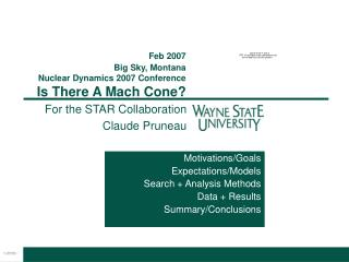 Feb 2007  Big Sky, Montana Nuclear Dynamics 2007 Conference Is There A Mach Cone