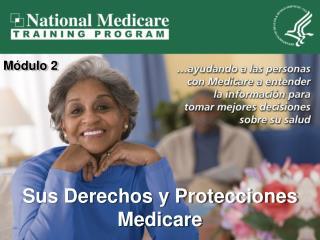 Sus Derechos y Protecciones Medicare