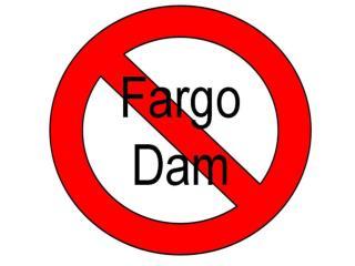 Stop the Fargo Dam