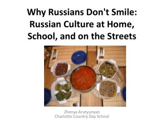 Why Russians Dont Smile: Russian Culture at Home, School, and on the Streets