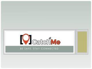 How & Why to Use Live Location Applications - CatchMe