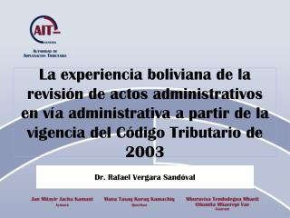 La experiencia boliviana de la revisi n de actos administrativos en v a administrativa a partir de la vigencia del C dig