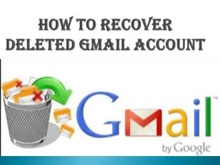 How to recover deleted gmail account ?