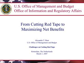 From Cutting Red Tape to  Maximizing Net Benefits