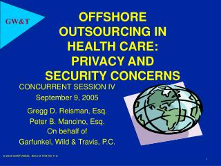 OFFSHORE OUTSOURCING IN  HEALTH CARE:   PRIVACY AND  SECURITY CONCERNS