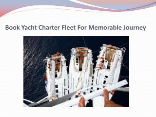 Book Yacht Charter Fleet For Memorable Journey