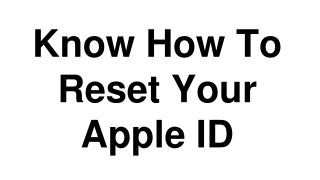 Know How To Reset Your Apple ID