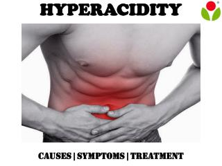 Hyperacidity : causes, symptoms, treatment and prevention