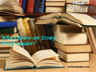 Why choose an essay proofreader?