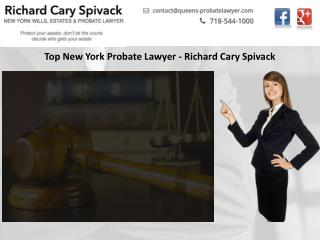Top New York Probate Lawyer - Richard Cary Spivack