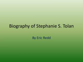 Biography of Stephanie S. Tolan