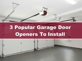 Top 3 Popular Garage Door Openers To Install