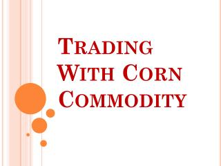 Corn Commodity Market Trades