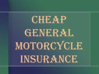 General Motorcycle Insurance