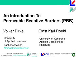 An Introduction To Permeable Reactive Barriers PRB    Volker Birke              Ernst Karl Roehl
