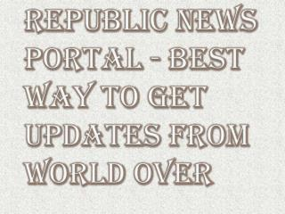 Best Way to Get Updates From World Over - Dominican Republic News Portal