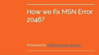How we fix MSN Error 2046
